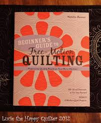 Beginner's Guide to Free Motion Quilting by Natalia Bonner | Lucie ... & I purchased this book called Beginner's Guide to Free Motion Quilting by Natalia  Bonner. I flipped thru the book and there are 50 or so designs at the back  ... Adamdwight.com