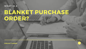 Blanket Purchase Agreement Extraordinary What Is A Blanket Purchase Order