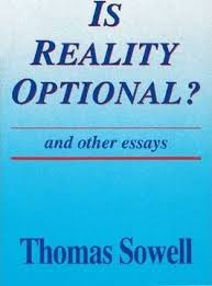 is reality optional thomas sowell  is reality optional and other essays