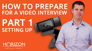 how to prepare for a video interview part setting up how to prepare for a video interview part 1 setting up
