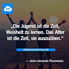 Jugend Spruch Sprüche Weisheit Zeit Zitat Zitate Jean