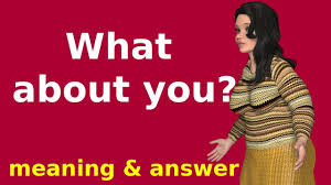 What About You Meaning In Hindi Learn English Speaking How To Answer English Questions
