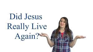 Did Jesus Really Live Again With Actions