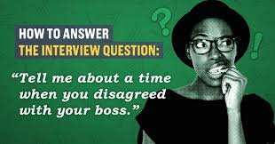 interview questions for headteachers how to answer the question when have you disagreed with your boss