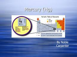 Mercury (Hg) By Noble Carpenter Who discovered Mercury ...