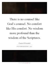 Comfort Quotes Inspiration There Is No Counsel Like God's Counsel No Comfort Like His