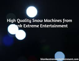 want to a snow making machine blank extreme entertainment is the largest snow machine al company offering snow machines for nationwide