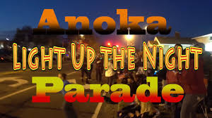 Anoka Light Up The Night Parade 2017 Anoka Light Up The Night Parade 10 22 2016