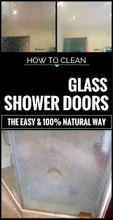 how to clean glass shower doors the easy and 100 natural way cleaning ideas com