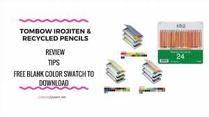 Tombow Irojiten Colored Pencils Tombow Recycled Pencils Review Tips