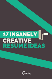 17 Insanely Creative Resume Ideas That Will Put Your Template To
