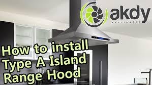 Build Range Hood Akdy Island Mount Range Hood Installation Tutorial Type A How