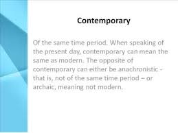 Contemporary Definition - What Does Contemporary Mean?