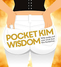Witty Quotes Magnificent Pocket Kim Wisdom Witty Quotes And Wise Words From Kim Kardashian