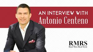 real men real style interview antonio centeno his story real men real style interview antonio centeno his story things you did not know about him