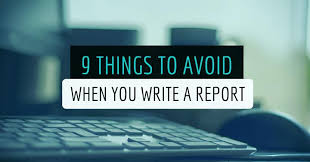 things to avoid when you write a report writers write