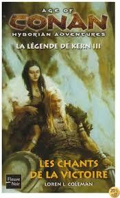 By Loren L. Coleman,Gabrielle Brodhy: Age Of Conan La Legende De Kern Tome  3 Les Chants De La Victoire - Télécharger EPUB PDF
