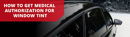 How To Get Medical Authorization For Window Tint Medical