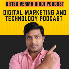 Nitish Verma Podcast | Learn Blogging and Digital Marketing in Hindi