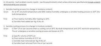 Sensible Cooling Psychrometric Chart Solved A 15 Points Each Problem Counts 1 Point Use T