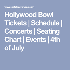Hollywood Bowl Tickets Schedule Concerts Seating Chart