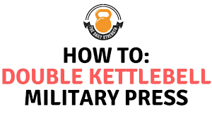 How To Double Kettlebell Military Press The Daily Strength Ep 9