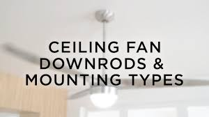 ceiling fan downrodounting types lamps plus