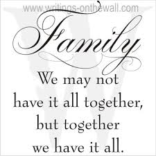 Together Quotes Mesmerizing Family We May Not Have It All Together But Together We Have It