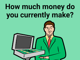 How To Answer How Much Money Do You Currently Make Question