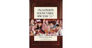 the algonquin round table new york a historical guide by kevin c fitzpatrick
