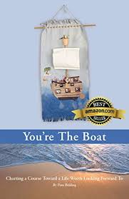Charting A Course Sailing Youre The Boat Charting A Course Toward A Life Worth Looking Forward To