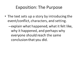the narrative essay the narrative the writer evokes the senses to  exposition the purpose the text sets up a story by introducing the event conflict