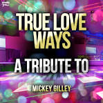 True Love Ways: A Tribute to Mickey Gilley