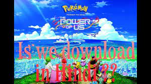 Pokemon movie - The Power of us || Download in Hindi dubbed || Pokemon 21th movie  download |