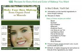 you ll learn how to make non toxic makeup from organic food and minerals with this 121 page guide with easy recipes mostly 1 4 ings that can be made