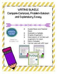 writing bundle problem solution compare contrast and explanatory  writing bundle problem solution compare contrast and explanatory essay