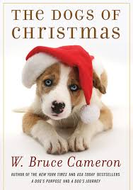a dog s purpose book cover.  Cover Amazoncom The Dogs Of Christmas A Novel 9780765330550 W Bruce  Cameron Books To Dog S Purpose Book Cover O