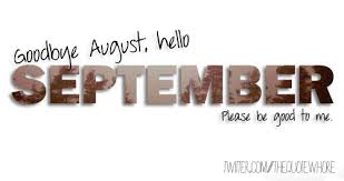 goodbye august please be good to me