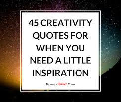 Creativity Quotes Simple 48 Creativity Quotes For When You Need A Little Inspiration