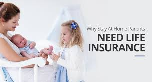 Why Stay At Home Parents Need Life Insurance Ashley