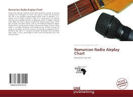 Romanian Radio Airplay Chart 978 613 9 07121 0 6139071216