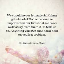 Joyce Meyer Quotes Delectable Anything You Own That Has A Hold On You Is A Problem Joyce Meyer