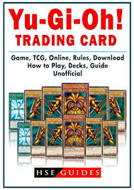 To play the game, you need to equip yourself with the right things. Yu Gi Oh Trading Card Game Tcg Online Rules Download How To Play Decks Guide Unofficial Walmart Com Walmart Com