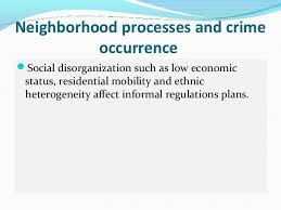social disorganization theory 7 neighborhood processes and crime occurrencesocial disorganization