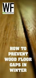 directions on how to prevent the problem of gaps monly referred to as s between boards in wood flooring