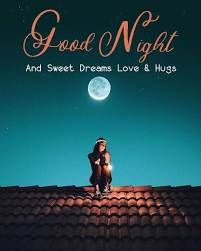 good night sweet dreams love and hugs