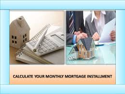 Calculate A Mortgage Loan How To Calculate Your Monthly Mortgage Loan Installment