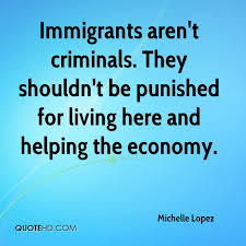 Immigration Quotes Simple Michelle Lopez Quotes QuoteHD