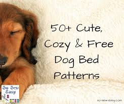 Dog Bed Patterns Cool 48 Cute And Cozy Free Dog Bed Patterns So Sew Easy