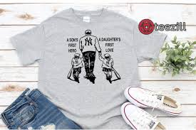 ny yankees dad a son s first hero daughter s first love father s day gift baseball fan dad shirt